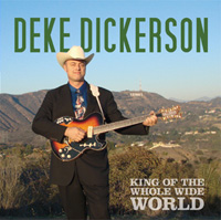 Deke Dickerson | King of the Whole Wide World