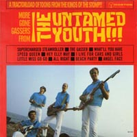 The Untamed Youth | More Gone Gassers