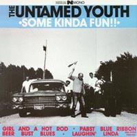 The Untamed Youth | Some Kinda Fun