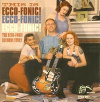 This Is Ecco-Fonic! | The Ecco-Fonic Records Story