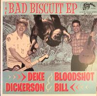 Deke Dickerson and Bloodshot Bill   Bad Biscuit