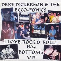 Deke Dickerson   I Love Rock & Roll / Bottoms Up!